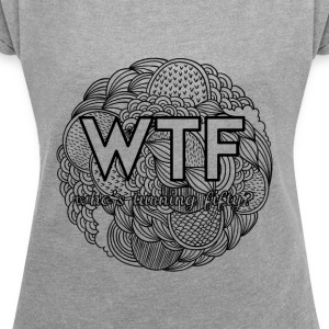 50th birthday: WTF - who's turning fifty? - Women's T-shirt with rolled up sleeves