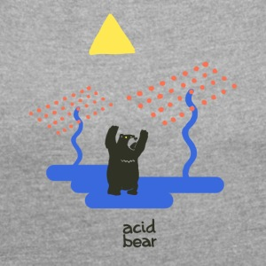 acid bear - Women's T-shirt with rolled up sleeves