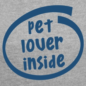 pet lover inside (1842C) - Women's T-shirt with rolled up sleeves