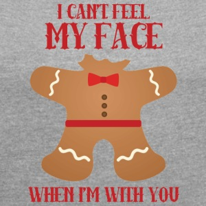 Weihnachten: I can´t feel my face when i´m with - Frauen T-Shirt mit gerollten Ärmeln