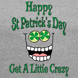 Funny Happy St Patrick's Day - Women's T-shirt with rolled up sleeves