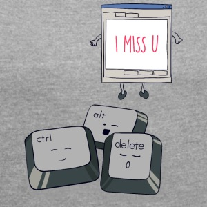 I miss CAD keyboard T-Shirt - Women's T-shirt with rolled up sleeves
