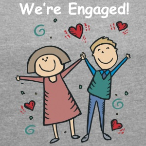 We Are Engaged - Women's T-shirt with rolled up sleeves