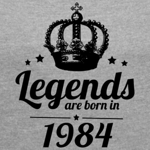 Legends 1984 - Women's T-shirt with rolled up sleeves