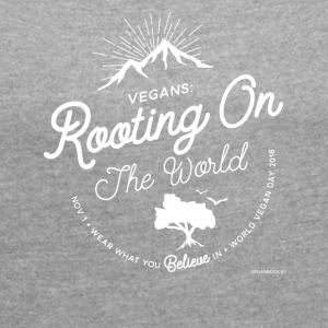 Vegans: Rooting On The World - Frauen T-Shirt mit gerollten Ärmeln