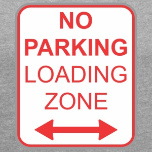 Road sign no parking Loading zone - Women's T-shirt with rolled up sleeves