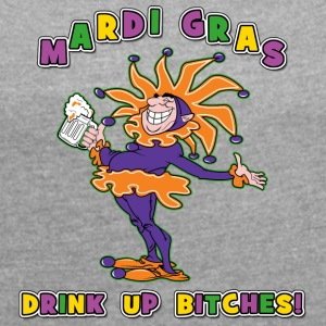 Mardi Gras Drink Up Bitches - T-skjorte med rulleermer for kvinner