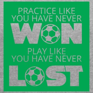 Football: Practice like you have never won. Play - Women's T-shirt with rolled up sleeves
