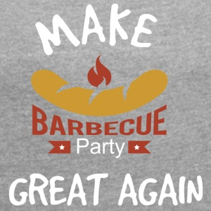 Make Barbecue Great Again - Women's T-shirt with rolled up sleeves