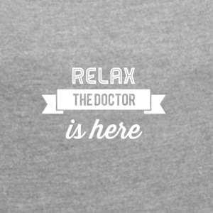Relax Doctor Design - Women's T-shirt with rolled up sleeves