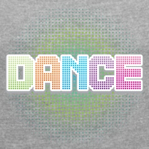 Dance - Women's T-shirt with rolled up sleeves