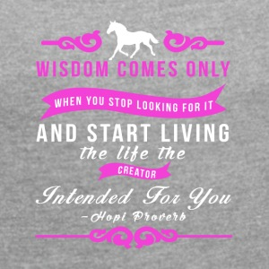 Wisdom - Native American proverb - Women's T-shirt with rolled up sleeves