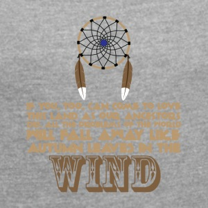Ancestry - Native American proverb - Women's T-shirt with rolled up sleeves