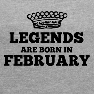 Legends are born in february - Frauen T-Shirt mit gerollten Ärmeln