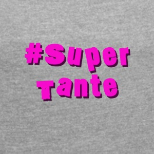 super aunt - Women's T-shirt with rolled up sleeves