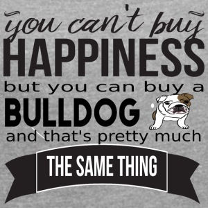 you cant buy happiness bulldog - Women's T-shirt with rolled up sleeves