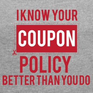Couponing / Gifts: I know your coupon policy ... - Women's T-shirt with rolled up sleeves