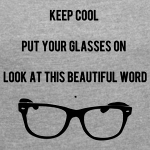 Keep Cool Glasses - Frauen T-Shirt mit gerollten Ärmeln