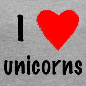 I love unicorns - Women's T-shirt with rolled up sleeves