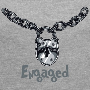 Engaged Chained - Women's T-shirt with rolled up sleeves