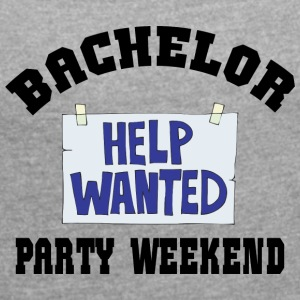 Bachelor Party Help Wanted - Frauen T-Shirt mit gerollten Ärmeln