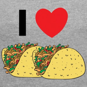 I Love Tacos - Women's T-shirt with rolled up sleeves