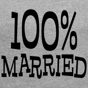 Just Married 100% - T-skjorte med rulleermer for kvinner