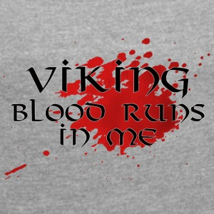 Viking Blood Runs In Me - Women's T-shirt with rolled up sleeves