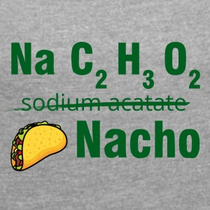 Periodic table: Na C2 H3 O2 - Nacho - Women's T-shirt with rolled up sleeves