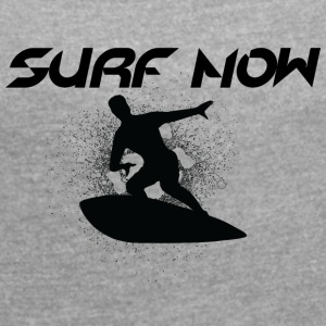 surf now black - Women's T-shirt with rolled up sleeves
