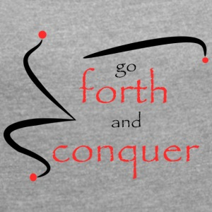 Forth and conquer red - Women's T-shirt with rolled up sleeves