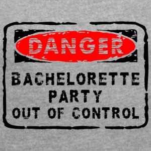 Bachelorette Party Out Of Control - Vrouwen T-shirt met opgerolde mouwen