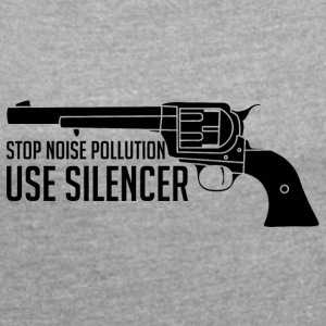 Military / Soldiers: Stop Noise Pollution, Use - Women's T-shirt with rolled up sleeves