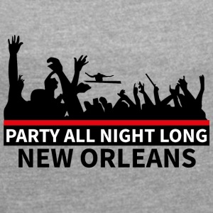 NEW ORLEANS - Party All Night Long - Vrouwen T-shirt met opgerolde mouwen