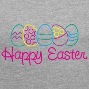 Easter Happy Easter Eggs - Women's T-shirt with rolled up sleeves