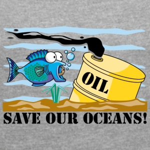 Earth Day Save Our Oceans - Women's T-shirt with rolled up sleeves