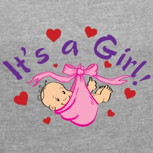 It's a Girl - Women's T-shirt with rolled up sleeves