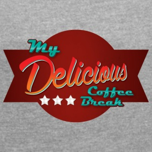 Delicious - Women's T-shirt with rolled up sleeves