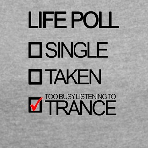 Trance Life Poll - Women's T-shirt with rolled up sleeves