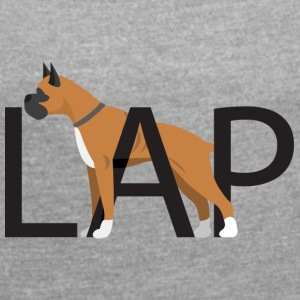 Dog / Boxer: LAP - Women's T-shirt with rolled up sleeves