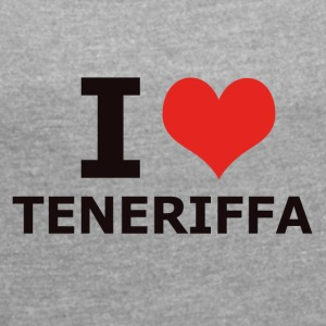 I LOVE TENERIFE - Women's T-shirt with rolled up sleeves