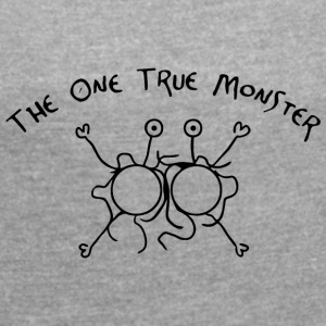 the one true monster - Women's T-shirt with rolled up sleeves