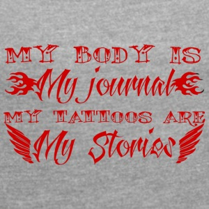 Tatovering / Tatovering: My Body Is My Journal. - Dame T-shirt med rulleærmer