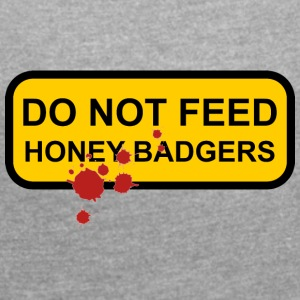 Do not feed honey badgers yellow sign - Women's T-shirt with rolled up sleeves