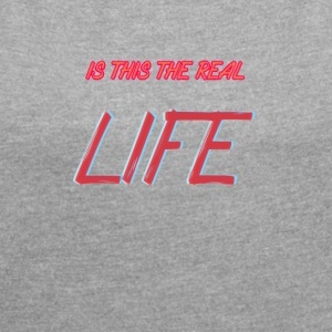 RealLIFE - Women's T-shirt with rolled up sleeves
