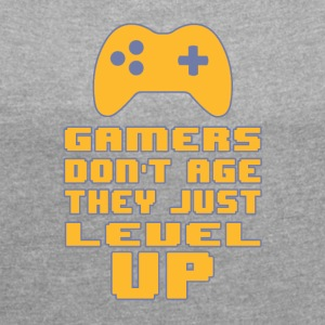 Gamers do not age - Women's T-shirt with rolled up sleeves