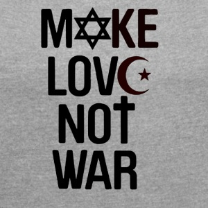 Make Love Not War - Dame T-shirt med rulleærmer