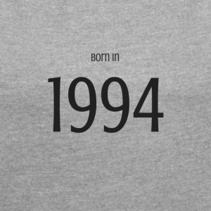 Born in 1994 - Women's T-shirt with rolled up sleeves
