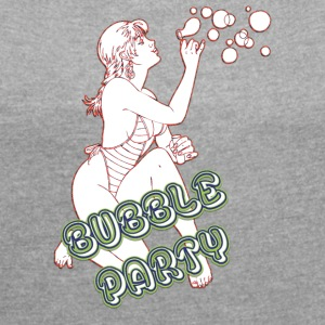 BUBBLE PARTY MED Sexy Girl - T-shirt med upprullade ärmar dam