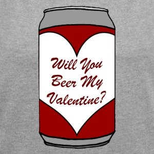 Will You Beer My Valentine? - Frauen T-Shirt mit gerollten Ärmeln
